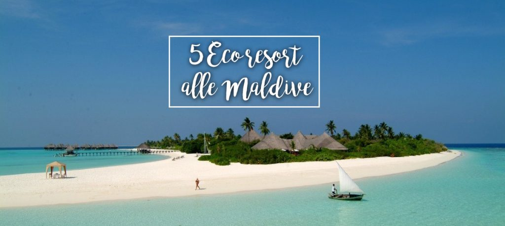 5 Eco resort alle Maldive